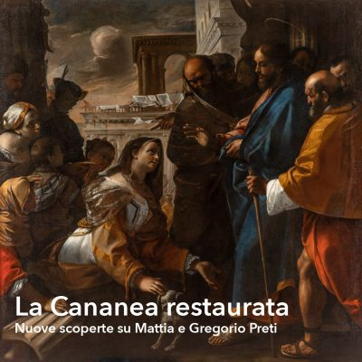 La Cananea restaurata.  Nuove scoperte su Mattia e Gregorio Preti